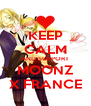 KEEP CALM AND SUPPORT MOONZ X FRANCE - Personalised Poster A4 size