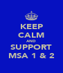 KEEP CALM AND SUPPORT MSA 1 & 2 - Personalised Poster A4 size