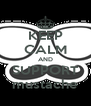 KEEP CALM AND SUPPORT mustache - Personalised Poster A4 size