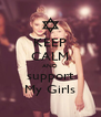 KEEP CALM AND support My Girls - Personalised Poster A4 size