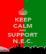 KEEP CALM AND SUPPORT N.E.C. - Personalised Poster A4 size