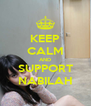 KEEP CALM AND SUPPORT NABILAH - Personalised Poster A4 size