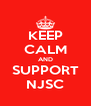 KEEP CALM AND SUPPORT NJSC - Personalised Poster A4 size