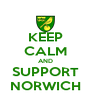 KEEP CALM AND SUPPORT NORWICH - Personalised Poster A4 size