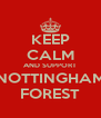 KEEP CALM AND SUPPORT NOTTINGHAM FOREST - Personalised Poster A4 size