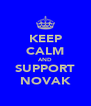 KEEP CALM AND SUPPORT NOVAK - Personalised Poster A4 size