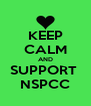 KEEP CALM AND SUPPORT  NSPCC - Personalised Poster A4 size