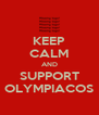 KEEP CALM AND SUPPORT OLYMPIACOS - Personalised Poster A4 size