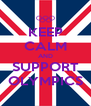 KEEP CALM AND SUPPORT OLYMPICS - Personalised Poster A4 size