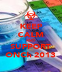 KEEP CALM AND SUPPORT ONCh 2013 - Personalised Poster A4 size