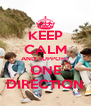 KEEP CALM AND SUPPORT ONE DIRECTION - Personalised Poster A4 size