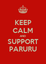 KEEP CALM AND SUPPORT PARURU - Personalised Poster A4 size