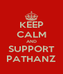 KEEP CALM AND SUPPORT PATHANZ - Personalised Poster A4 size