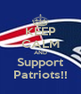 KEEP CALM AND Support Patriots!! - Personalised Poster A4 size