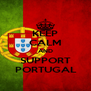 KEEP CALM AND SUPPORT    PORTUGAL    - Personalised Poster A4 size