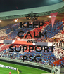 KEEP CALM AND SUPPORT PSG - Personalised Poster A4 size