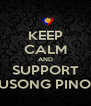 KEEP CALM AND SUPPORT PUSONG PINOY - Personalised Poster A4 size