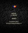 KEEP CALM AND SUPPORT PUSONGPINOY - Personalised Poster A4 size
