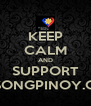 KEEP CALM AND SUPPORT PUSONGPINOY.ORG - Personalised Poster A4 size