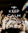 KEEP CALM AND SUPPORT R.M.C.F. - Personalised Poster A4 size