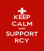 KEEP CALM AND SUPPORT RCY - Personalised Poster A4 size