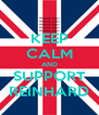 KEEP CALM AND SUPPORT REINHARD - Personalised Poster A4 size
