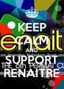 KEEP CALM AND SUPPORT RENAITRE - Personalised Poster A4 size