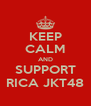 KEEP CALM AND SUPPORT RICA JKT48 - Personalised Poster A4 size