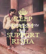KEEP CALM AND SUPPORT RISHA - Personalised Poster A4 size