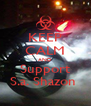 KEEP CALM AND Support S.a. Shazon  - Personalised Poster A4 size