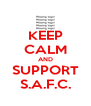KEEP CALM AND SUPPORT S.A.F.C. - Personalised Poster A4 size