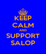 KEEP CALM AND SUPPORT SALOP - Personalised Poster A4 size