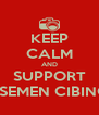 KEEP CALM AND SUPPORT SDS SEMEN CIBINONG - Personalised Poster A4 size