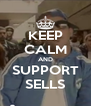 KEEP CALM AND SUPPORT SELLS - Personalised Poster A4 size