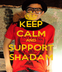 KEEP CALM AND SUPPORT SHADAM - Personalised Poster A4 size