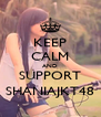 KEEP CALM AND SUPPORT SHANIAJKT48 - Personalised Poster A4 size