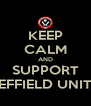 KEEP CALM AND SUPPORT SHEFFIELD UNITED - Personalised Poster A4 size