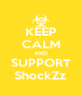 KEEP CALM AND SUPPORT ShockZz - Personalised Poster A4 size