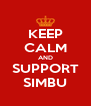 KEEP CALM AND SUPPORT SIMBU - Personalised Poster A4 size
