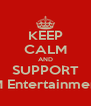 KEEP CALM AND SUPPORT SM Entertainment  - Personalised Poster A4 size