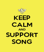 KEEP CALM AND SUPPORT SONG - Personalised Poster A4 size