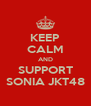 KEEP CALM AND SUPPORT SONIA JKT48 - Personalised Poster A4 size