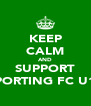 KEEP CALM AND SUPPORT SPORTING FC U16 - Personalised Poster A4 size