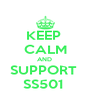 KEEP  CALM AND  SUPPORT  SS501  - Personalised Poster A4 size