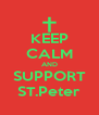 KEEP CALM AND SUPPORT ST.Peter - Personalised Poster A4 size