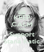 KEEP CALM AND Support Stana Katic - Personalised Poster A4 size