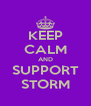 KEEP CALM AND SUPPORT STORM - Personalised Poster A4 size