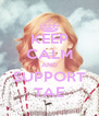 KEEP CALM AND SUPPORT TAE - Personalised Poster A4 size
