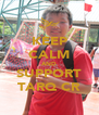 KEEP CALM AND SUPPORT TARQ CR - Personalised Poster A4 size