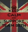 KEEP CALM AND SUPPORT TEAM BETH - Personalised Poster A4 size